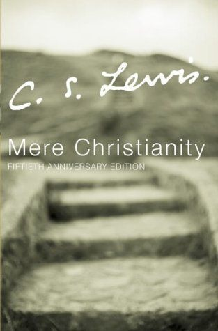 """mere christianity by c s lewis """"mere christianity"""" was the term c s lewis employed to describe essential  christianity—those core christian beliefs held through the ages by."""